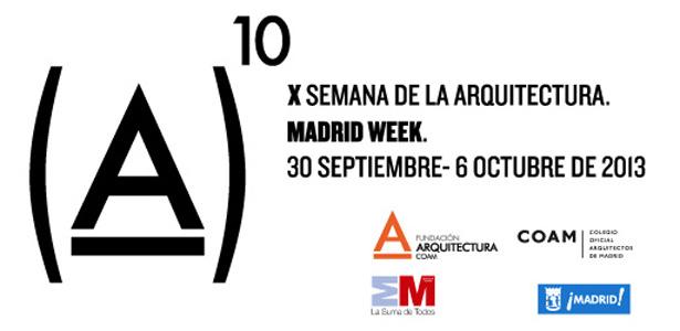 X Semana de la Arquitectura 2013 (Madrid 30 Septiembre – 6 Octubre del 2013)